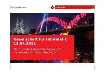 Gesellschaft für Informatik 13.04.2011 - GI Regionalgruppe Köln