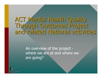 ACT Mental Health Quality Through Outcomes Project and related ...