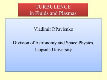 TURBULENCE in Fluids and Plasmas - Space.irfu.se - Uppsala