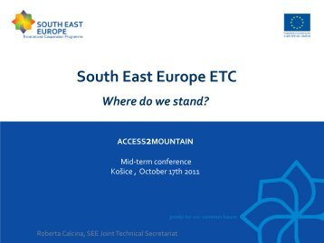 Joint Technical Secretariat of the South East ... - Access2Mountain