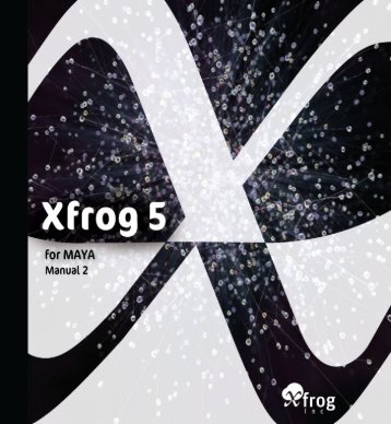 Xfrog 5 for Maya Reference Manual, part 2 (PDF, English 8.5MB)