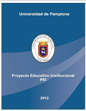 Proyecto Educativo Institucional PEI - Universidad de Pamplona