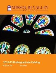 2012-13 Undergraduate Catalog - Missouri Valley College
