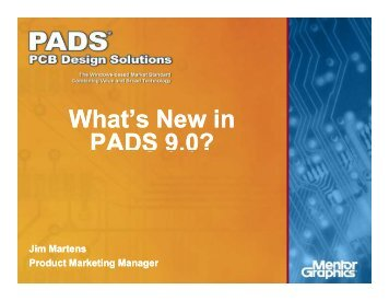 What's New in PADS 9.0? - EDA Direct