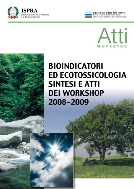 bioindicatori ed ecotossicologia. sintesi e atti dei workshop ... - Ispra