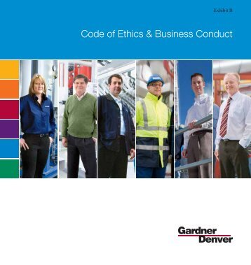 Code of Ethics & Business Conduct - Gardner Denver