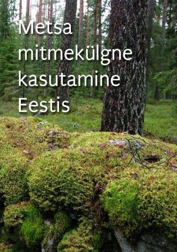 Metsa mitmekülgne kasutamine Eestis - Erametsakeskus