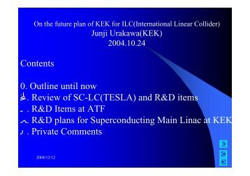 Contents 0. Outline until now 1. Review of SC-LC(TESLA) and R&D ...