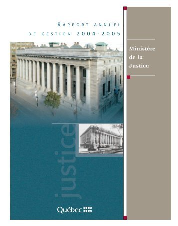 Rapport annuel de gestion 2004-2005 du ministère de la Justice.