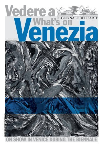 ON SHOW IN VENICE DURING THE BIENNALE - Il Giornale dell'Arte