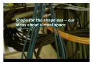 Shape for the shapeless - Interaction Design & Technologies