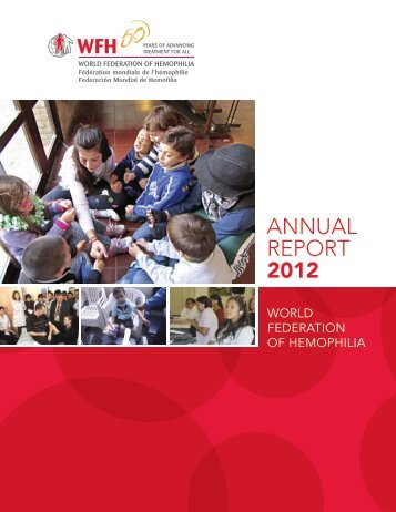 WFH Annual Report 2012 - Home - World Federation of Hemophilia