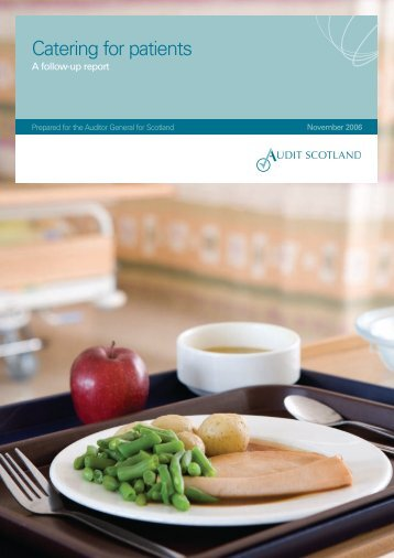 Catering for patients: a follow-up report (PDF | 1.65 ... - Audit Scotland