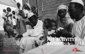 MSF Activity RepoRt 06|07 - Médecins Sans Frontières Suisse