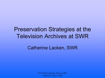 Preservation Strategies at the Television Archives at SWR - RedIRIS