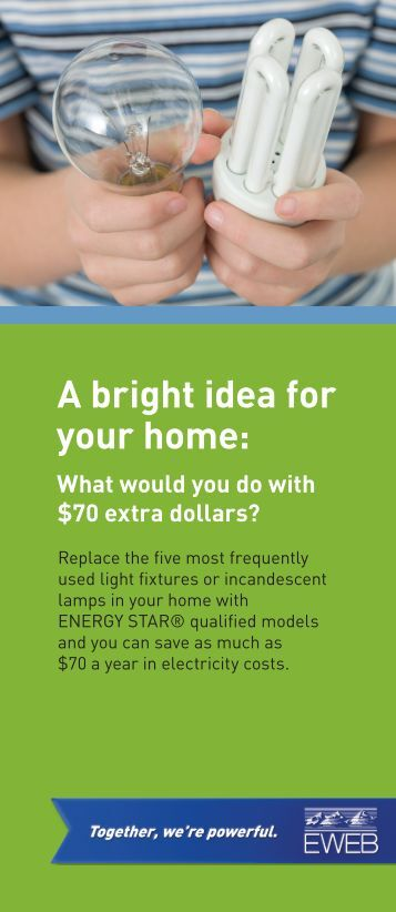 A bright idea for your home: - Eugene Water & Electric Board