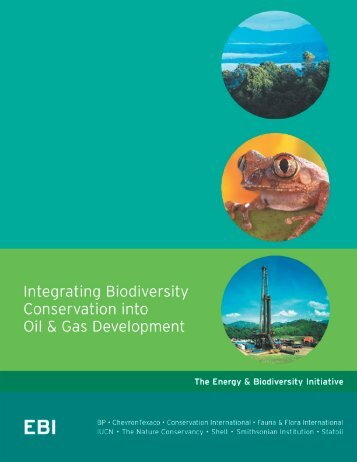 Integrating Biodiversity Conservation into Oil and Gas ... - EBI