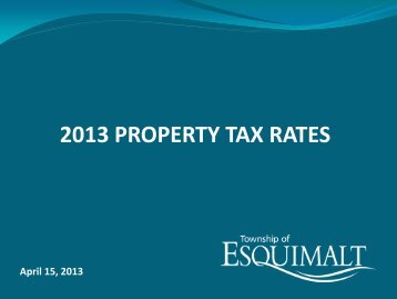 2013 Property Tax Rates April 15, 2013 - Township of Esquimalt