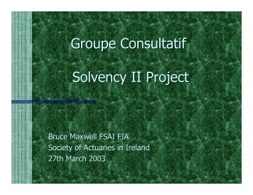 Groupe Consultatif Solvency II Project - Society of Actuaries in Ireland