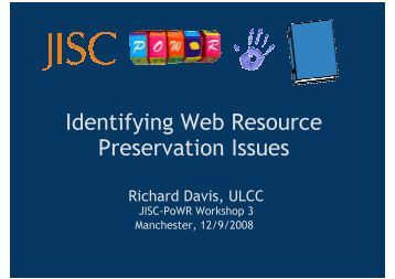 Identifying Web Resource Preservation Issues - JISC PoWR