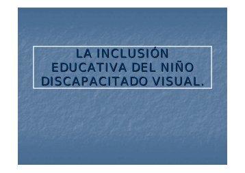 la inclusión educativa del niño discapacitado visual. - CPR Ceuta