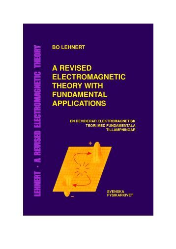 a revised electromagnetic theory with fundamental applications