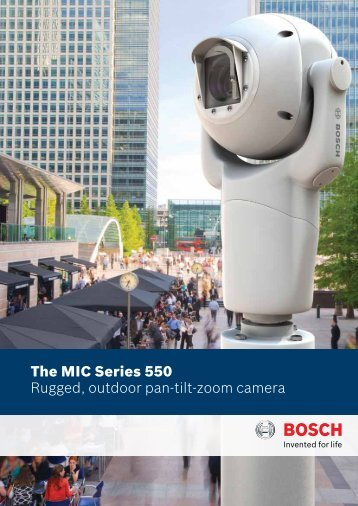 The MIC Series 550 Rugged, outdoor pan-tilt-zoom camera