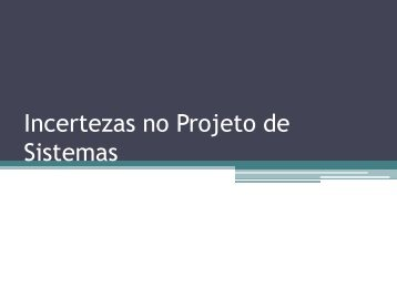 Incertezas no Projeto de Sistemas - Chasqueweb.ufrgs.br