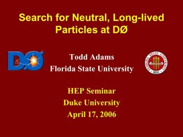 slides - FSU High Energy Physics - Florida State University