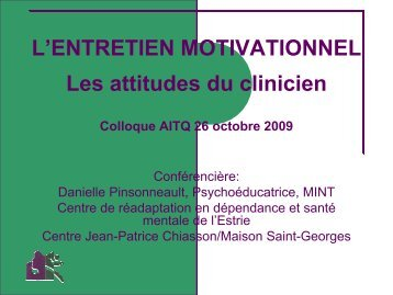 L'ENTRETIEN MOTIVATIONNEL Les attitudes du clinicien