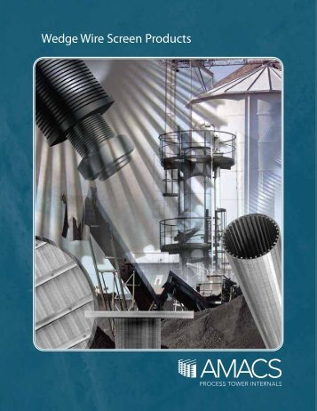 Wedge Wire Screens - AMACS Process Tower Internals