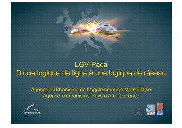LGV Paca D'une logique de ligne à une logique de réseau - Fnau