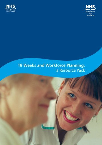 18 Weeks and Workforce Planning: a Resource Pack