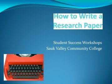 How to Write a Research Paper - Sauk Valley Community College