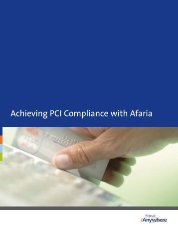 Achieving PCI Compliance with Afaria - Sybase