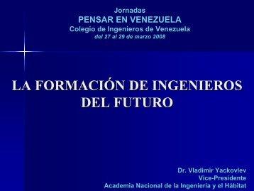 La Formación de Ingenieros del Futuro, Dr. Ing. Vladimir Yackovlev