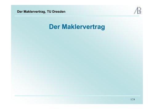 Der Maklervertrag, TU Dresden - Prof-rauch-tu-dresden.de