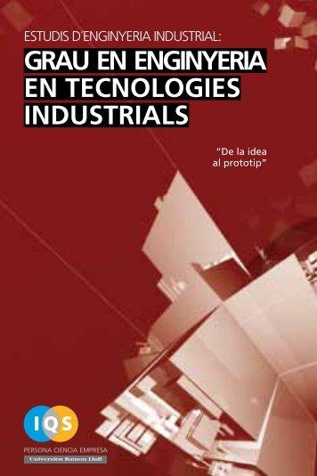 GRAU EN ENGINYERIA EN TECNOLOGIES INDUSTRIALS - IQS
