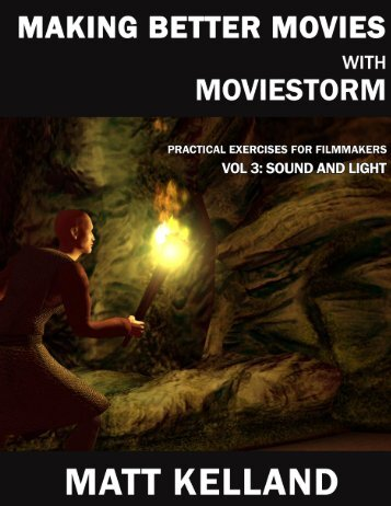 Making Better Movies with Moviestorm Vol 3: Sound and Light