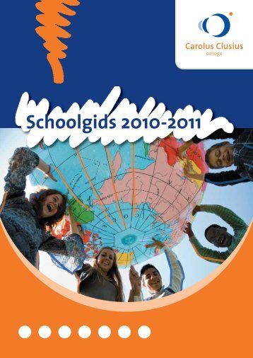 Schoolgids 2010-2011 - Carolus Clusius College