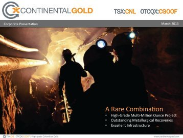 A Rare Combina3on - Continental Gold
