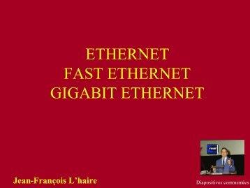 ethernet fast ethernet gigabit ethernet - Site de Jean-François L'haire