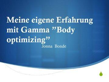 """Meine eigene Erfahrung mit Gamma """"Body optimizing"""""""