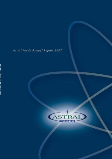Annual Report 2007 Download the PDF Document - Astral Foods