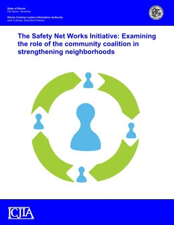 The Safety Net Works Initiative - Illinois Criminal Justice Information ...