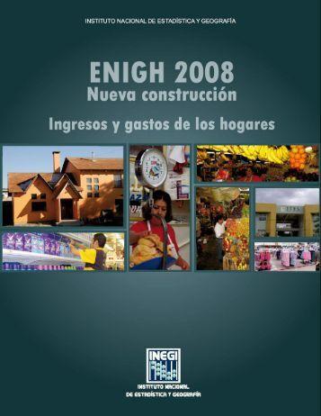 ENIGH 2008 Nueva construcción. Ingresos y gastos de los ... - Inegi