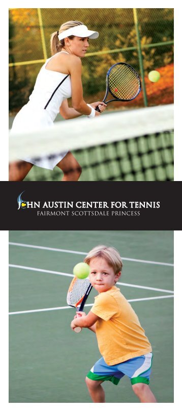 Introducing the John Austin Center for Tennis - Fairmont Scottsdale
