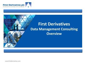 Data Management Consulting Overview - First Derivatives plc