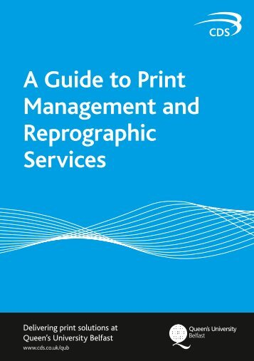 A Guide to Print Management and Reprographic Services - CDS