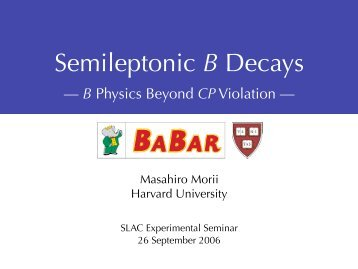 Semileptonic B Decays - Harvard University Department of Physics